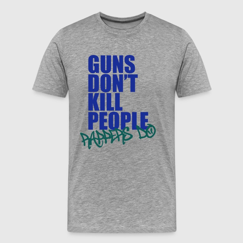 Guns don't kill people, rappers do T-Shirts - Men's Premium T-Shirt