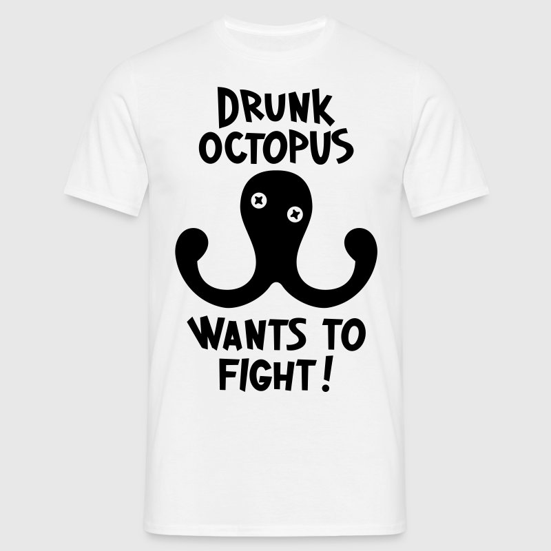 Drunk Octopus Wants To Fight T-Shirts - Männer T-Shirt