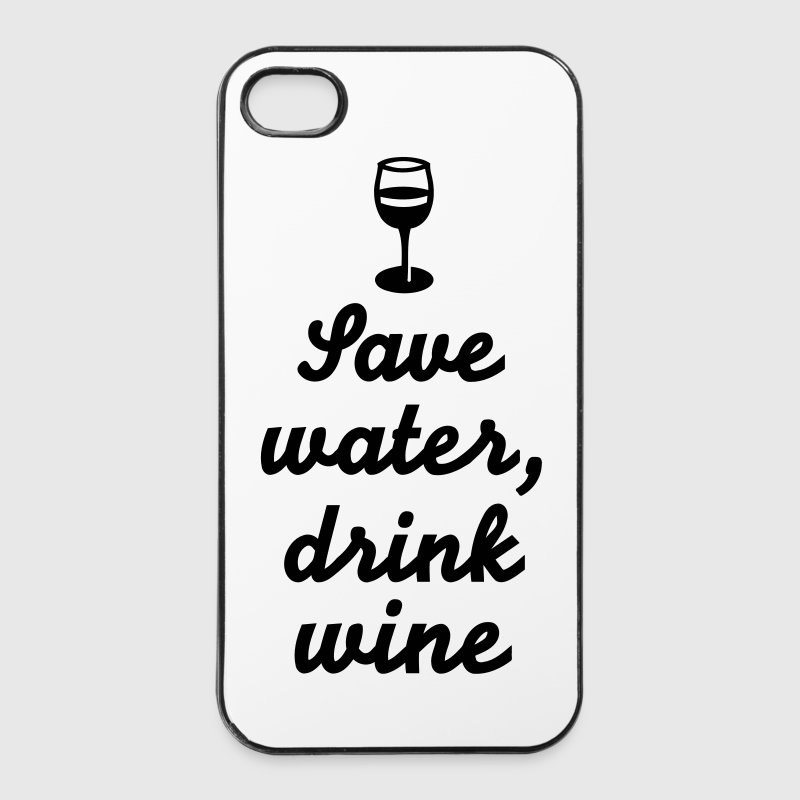 Save water drink wine Handy & Tablet Hüllen - iPhone 4/4s Hard Case