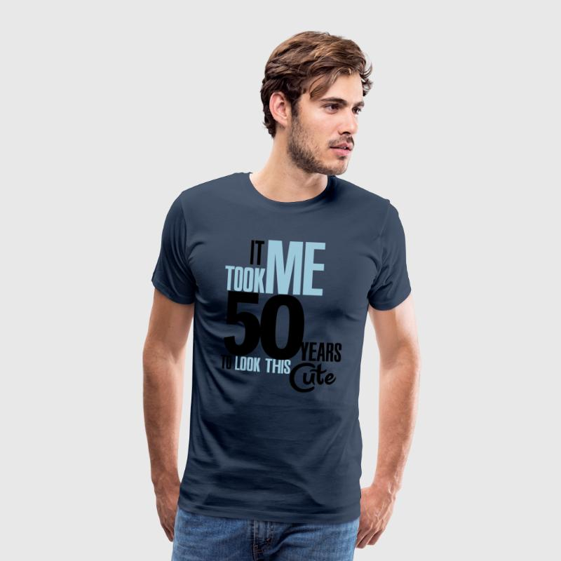 It took me 50 years to look this cute T-Shirts - Men's Premium T-Shirt