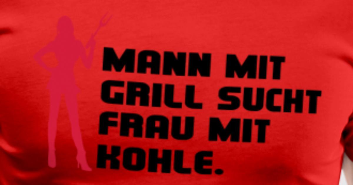t shirt frau mit grill sucht mann mit kohle Reutlingen