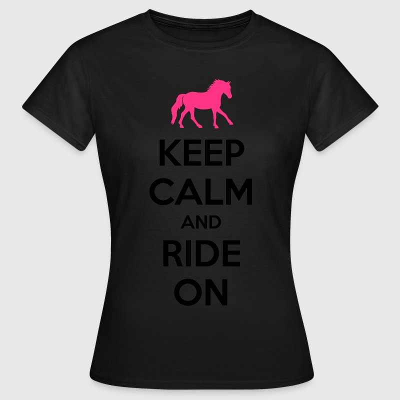 Keep Calm and Ride On Horse Design Magliette - Maglietta da donna