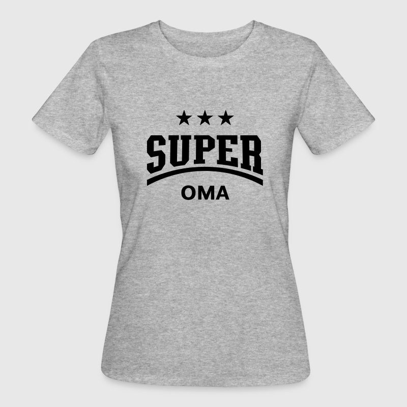 Super Oma, T-Shirt - Frauen Bio-T-Shirt
