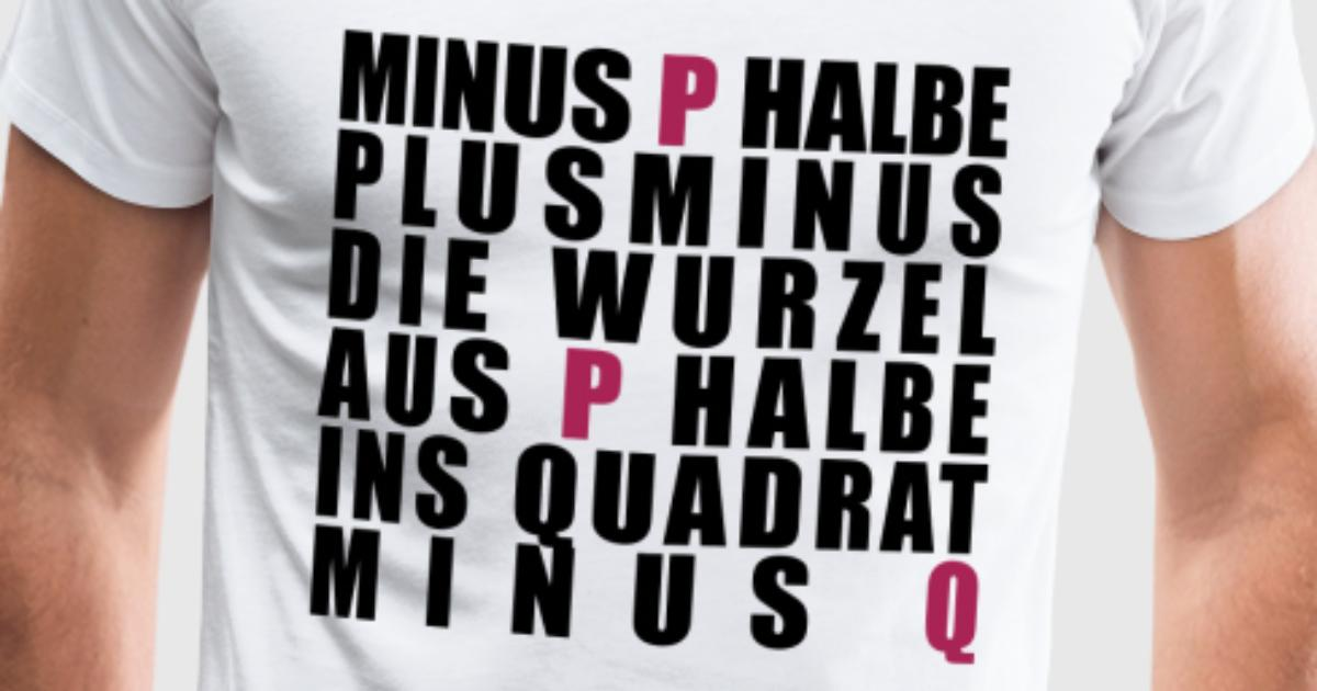 P q formel t shirt spreadshirt for One color t shirt design inspiration