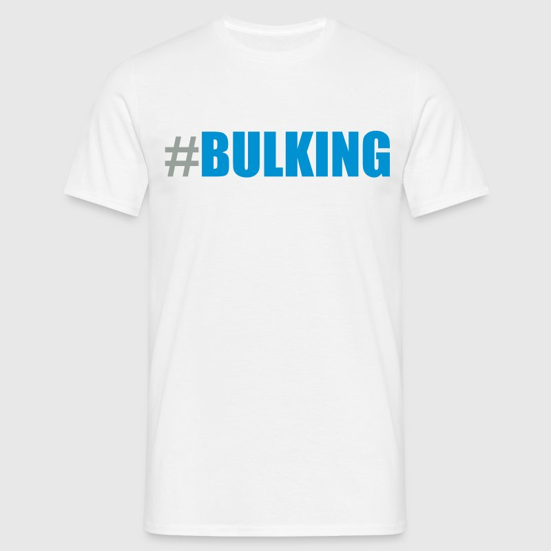 #bulking T-Shirts - Men's T-Shirt