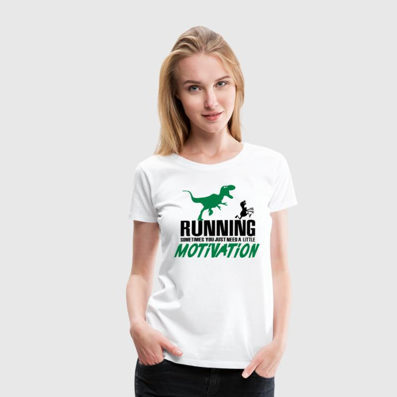 Running - Sometimes you just need a motivation T-Shirts - Women's Premium T-Shirt