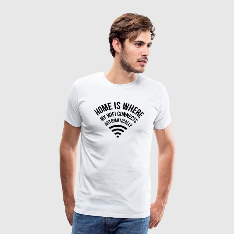 WIFI home is where my wifi connects automatically T-Shirts - Männer Premium T-Shirt