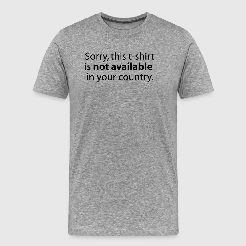 not available in your country T-Shirts - Men's Premium T-Shirt