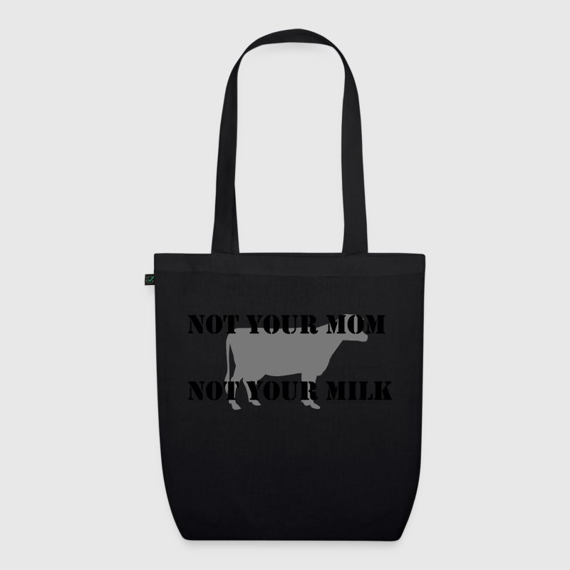 Not your mom - not your milk! - EarthPositive Tote Bag