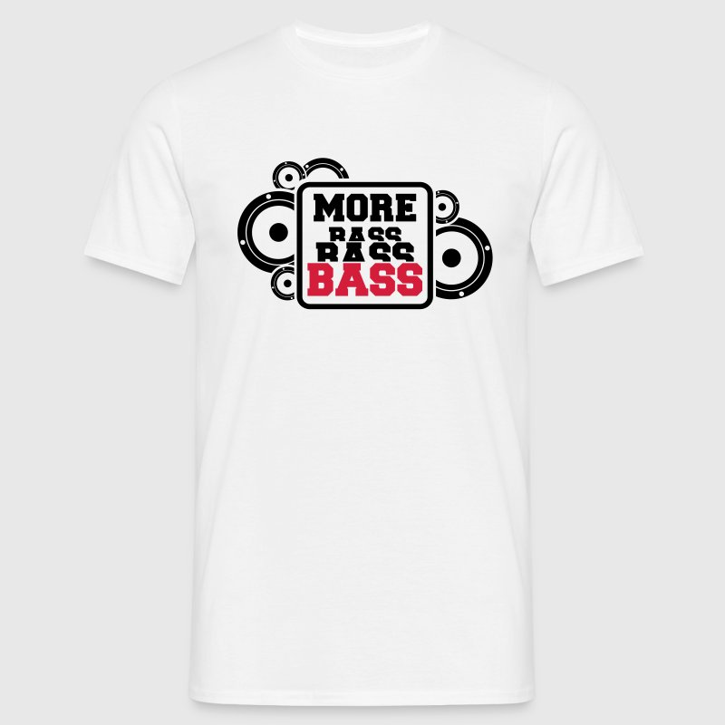 more bass T-Shirts - Men's T-Shirt