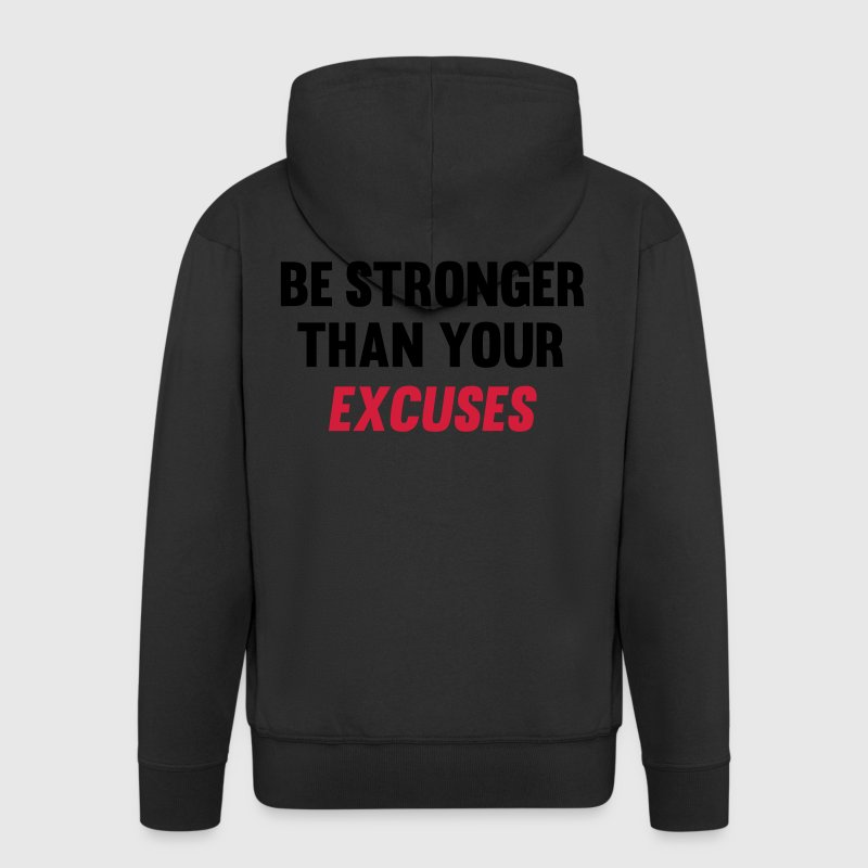 Be Stronger Than Your Excuses Pullover & Hoodies - Männer Premium Kapuzenjacke