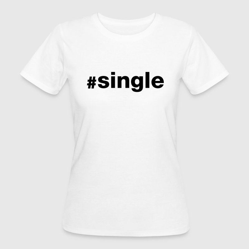 Hashtag Single T-Shirts - Frauen Bio-T-Shirt