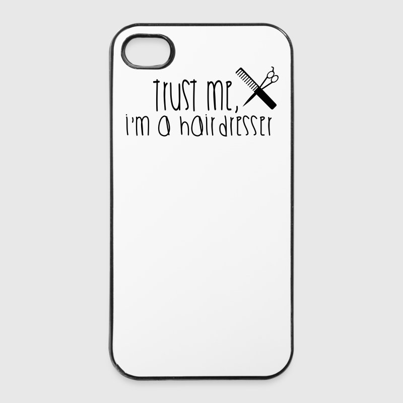 Trust Me I'm A Hairdresser Phone & Tablet Cases - iPhone 4/4s Hard Case