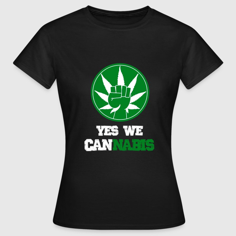 Yes we cannabis Tee shirts - T-shirt Femme