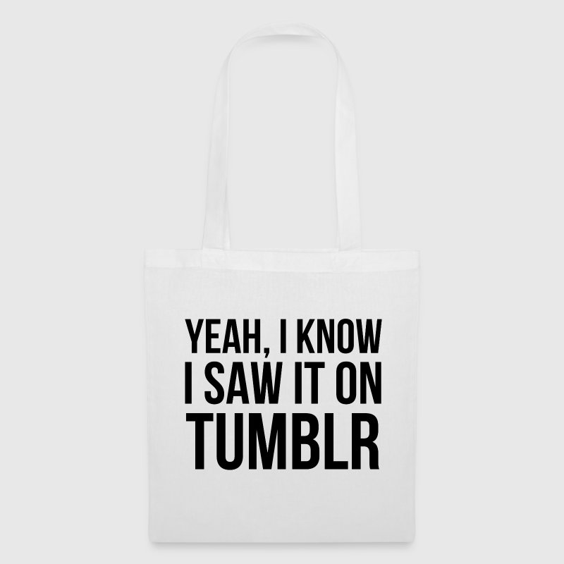Yeah, I know I saw it on tumblr. Bags & backpacks - Tote Bag