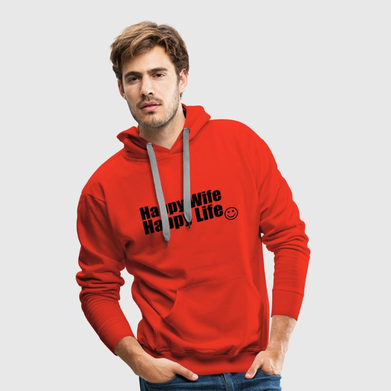 Happy Wife, Happy Life Hoodies & Sweatshirts - Men's Premium Hoodie