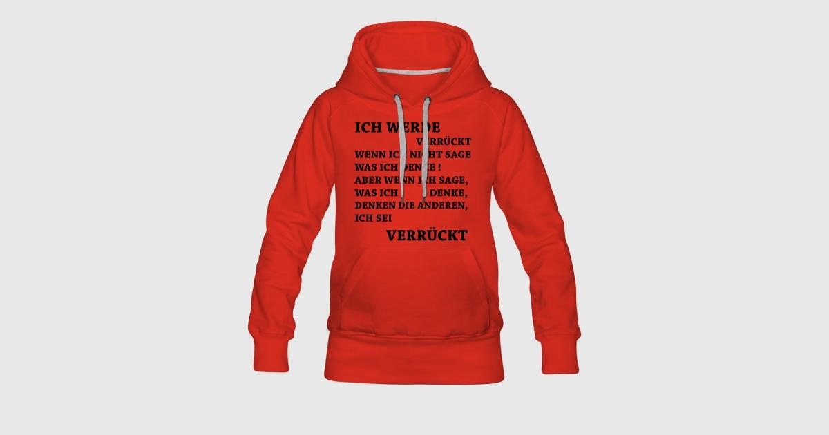 Lustige Sprüche - Verrückt werden Hoodie | Spreadshirt