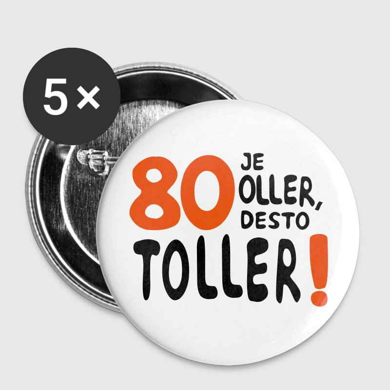80 - Je oller, desto toller Buttons & Anstecker - Buttons groß 56 mm