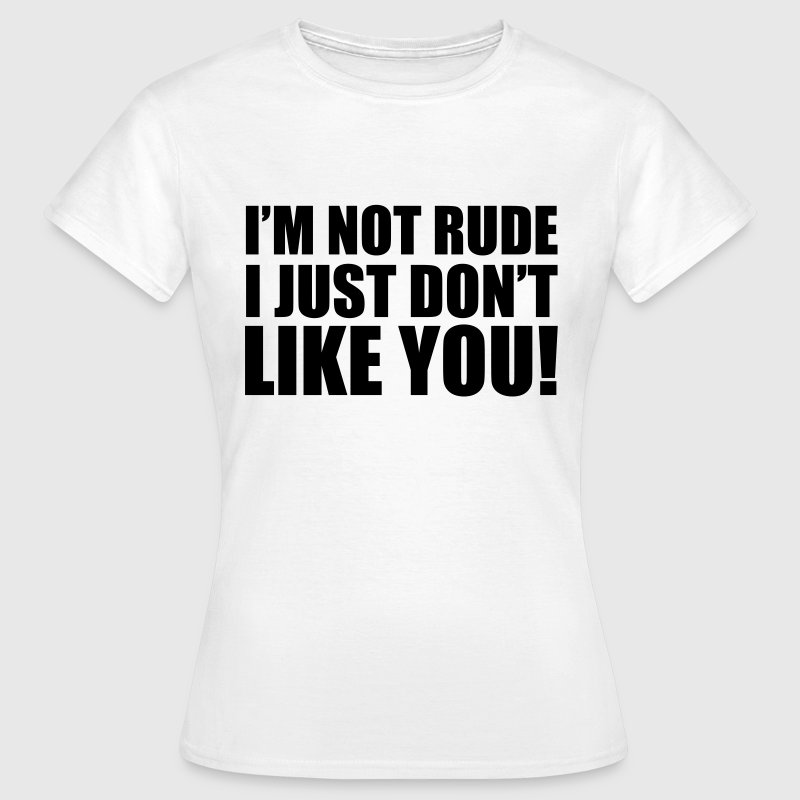 I'm Not Rude T-Shirts - Women's T-Shirt