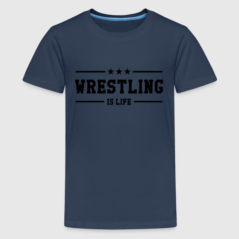 Wrestling is life T-shirts - Teenager premium T-shirt