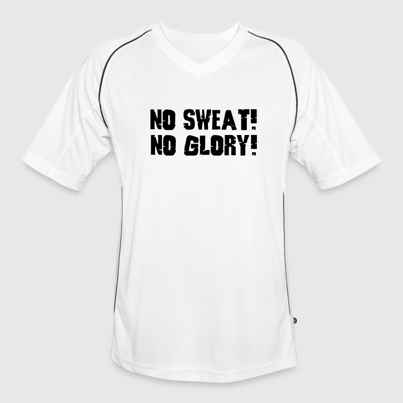 no sweat no glory T-shirts - Mannen voetbal shirt