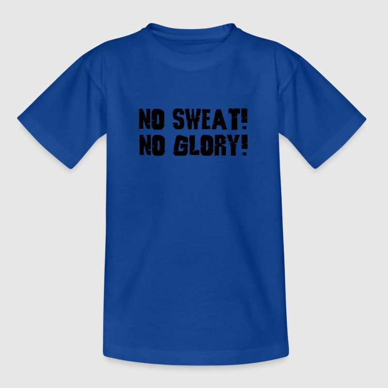 no sweat no glory Shirts - Kids' T-Shirt