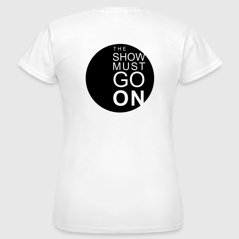 The Show Must Go On Tee shirts - T-shirt Femme
