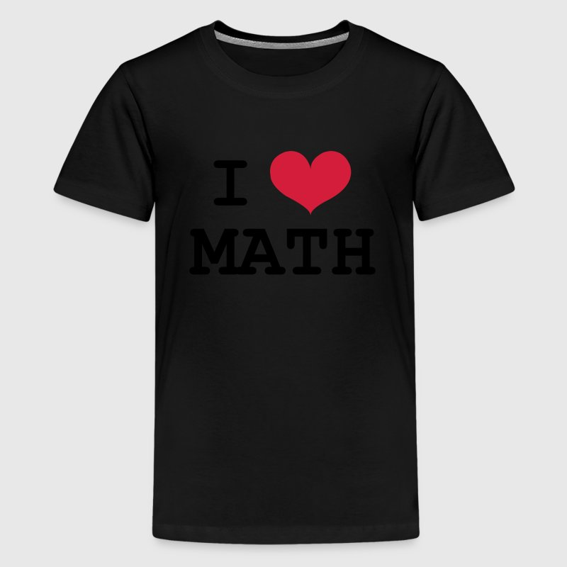 I Love Math T-Shirts - Teenager Premium T-Shirt