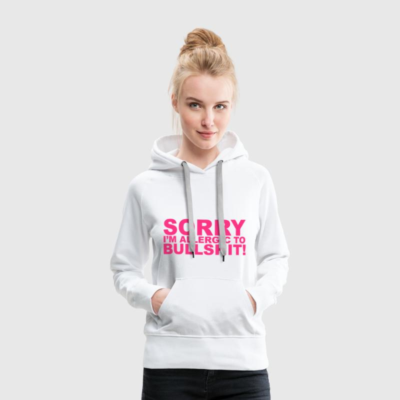 Allergic To Bullshit Pullover & Hoodies - Frauen Premium Hoodie