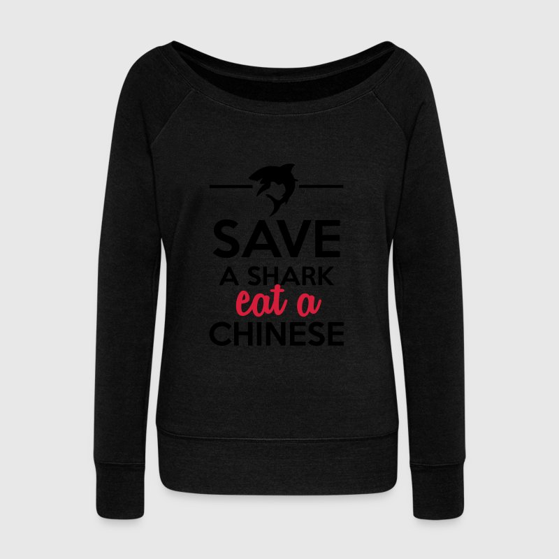 Animals & Soups - Save a shark eat a Chinese Hoodies & Sweatshirts - Women's Boat Neck Long Sleeve Top
