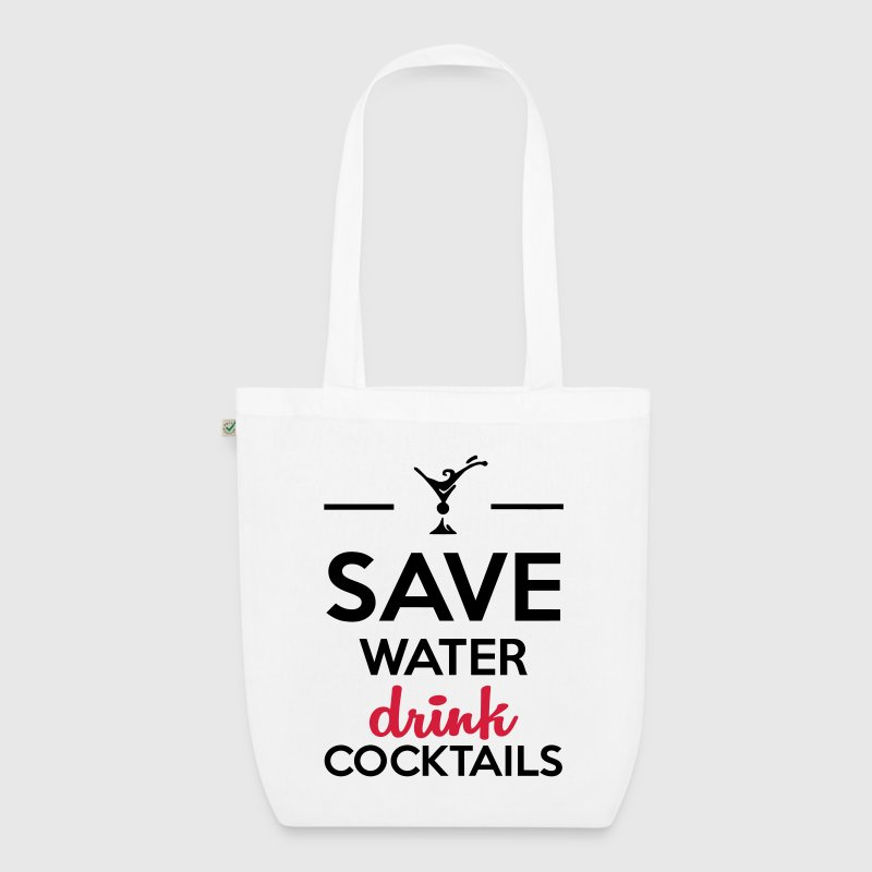 Alcohol Fun Shirt-Save Water drink cocktails Bags & backpacks - EarthPositive Tote Bag