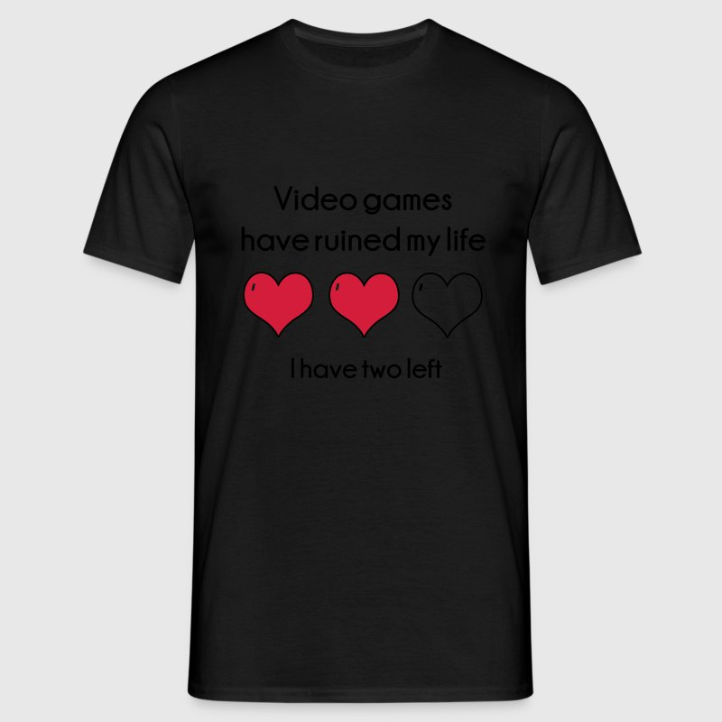 Video Games have ruined my life T-Shirts - Men's T-Shirt