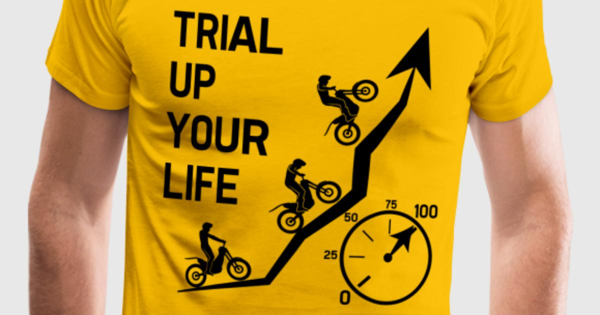 Trial up your life hq t shirt spreadshirt for One color t shirt design inspiration