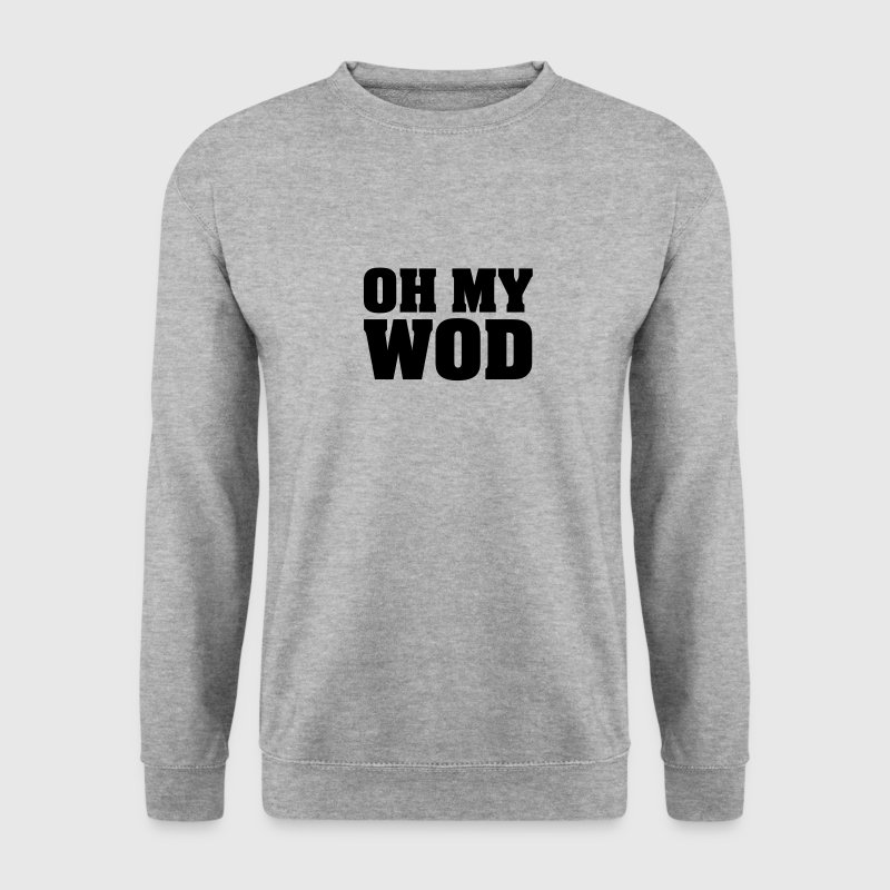Oh My WOD Pullover & Hoodies - Männer Pullover