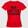 Bad Mother Fucker Tee shirts - T-shirt Femme