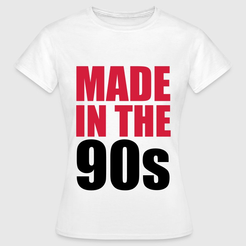 Made In The 90s T-Shirts - Women's T-Shirt