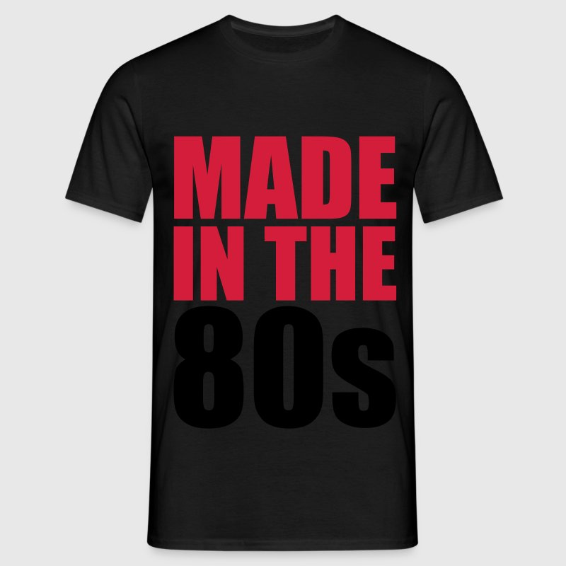 Made In The 80s T-Shirts - Men's T-Shirt