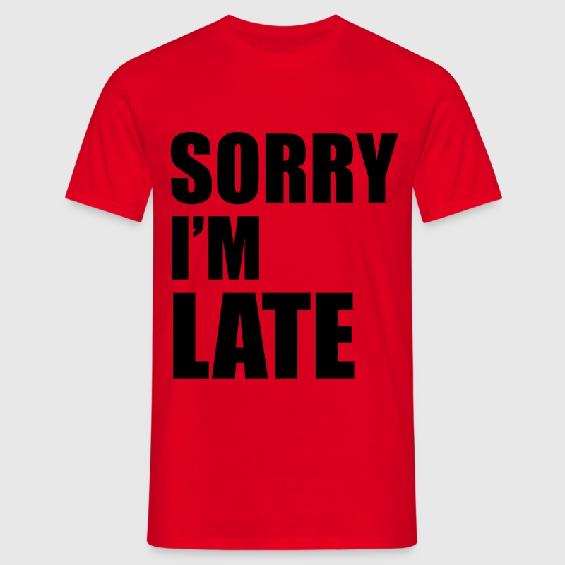 Sorry T-Shirts - Men's T-Shirt