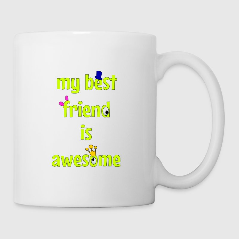 My best friend is awesome Bottles & Mugs - Mug