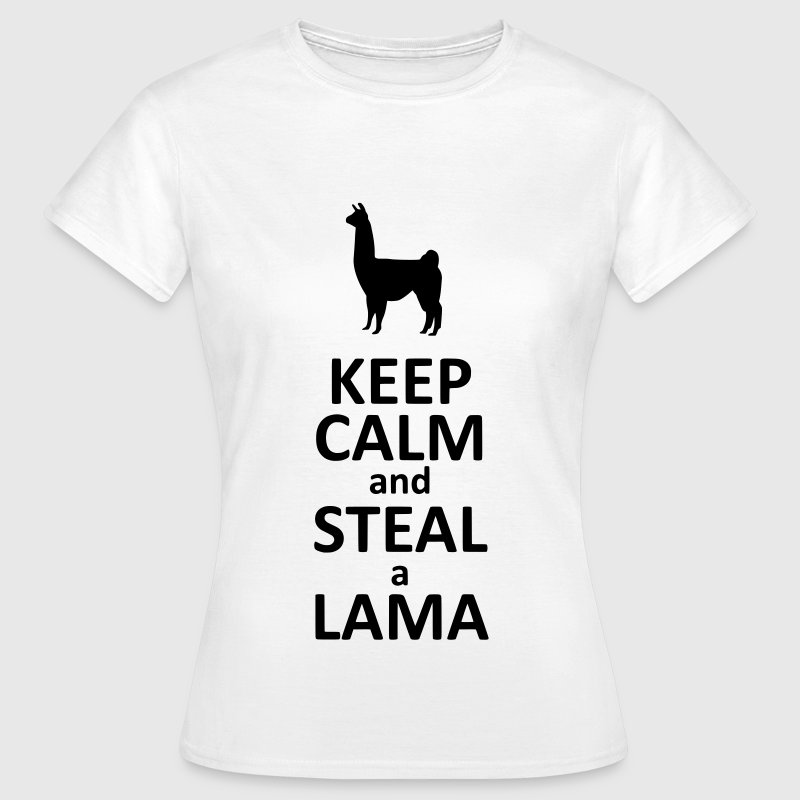 Keep calm and steal a Lama Tee shirts - T-shirt Femme