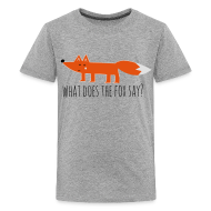 Fuchs Fox What Does The Fox Say Lustige Sprüche T Shirts   Teenager Premium  T