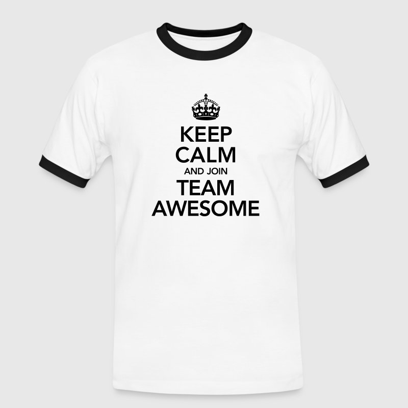 Keep Calm And Join Team Awesome Tee shirts - T-shirt contraste Homme
