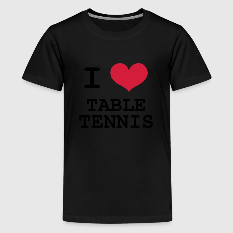 I Love Table Tennis Shirts - Teenage Premium T-Shirt