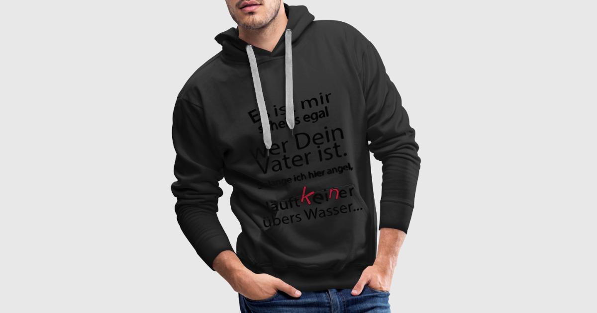es ist mir scheiss egal wer dein vater ist hoodie. Black Bedroom Furniture Sets. Home Design Ideas