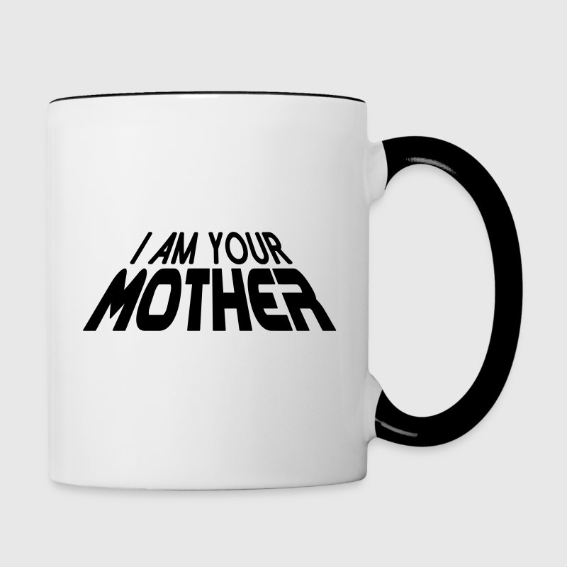 I am your MOTHER 3D funny design for Bottles & Mugs - Contrasting Mug