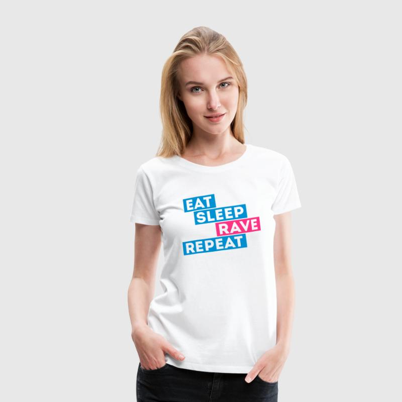 i love eat sleep rave dance musik repeat t-shirts T-Shirts - Frauen Premium T-Shirt