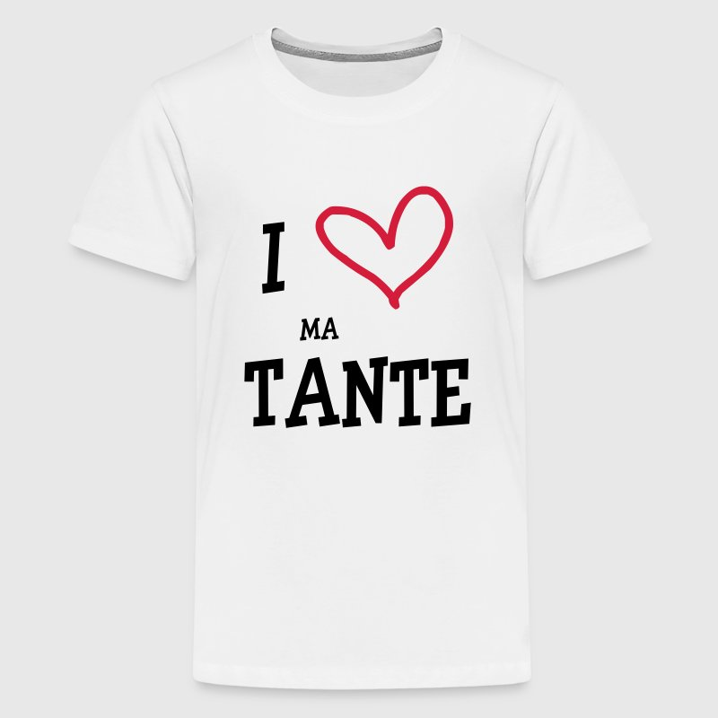 I Love ma Tante Shirts - Teenage Premium T-Shirt