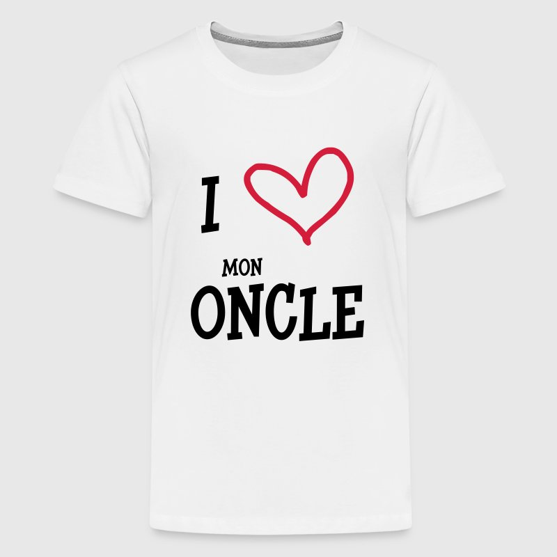 I Love Mon Oncle Shirts - Teenage Premium T-Shirt