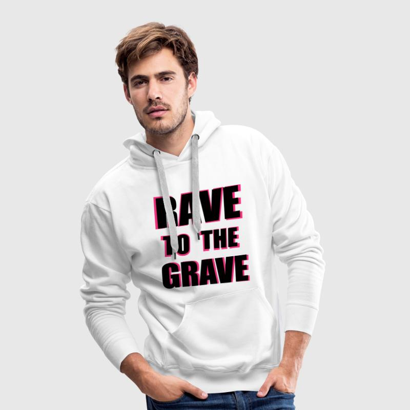 Rave To The Grave Sweaters - Mannen Premium hoodie