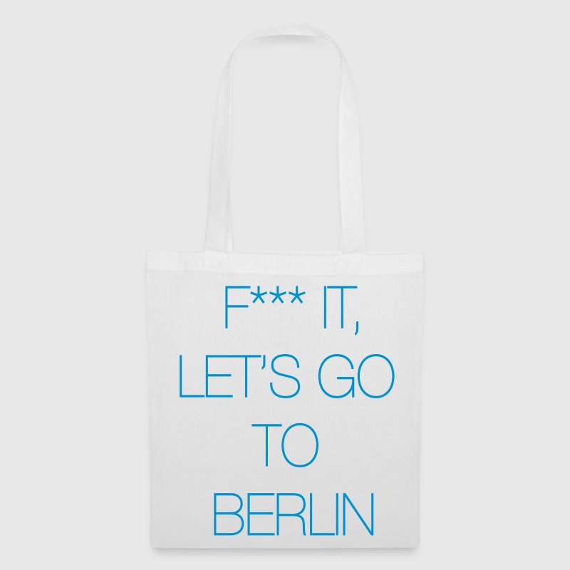 Fuck it, let's go to Berlin Bags & Backpacks - Tote Bag